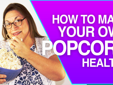 How To Make Your Own Popcorn Healthy | Top 3 Steps