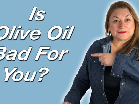 Is Olive Oil Bad For You? | More Bad Foods to Avoid