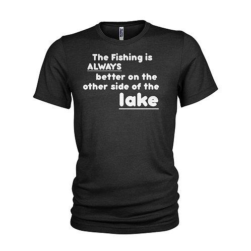 Fishing FISHING IS ALWAYS BETTER - Humorous & funny fishing T-shirt