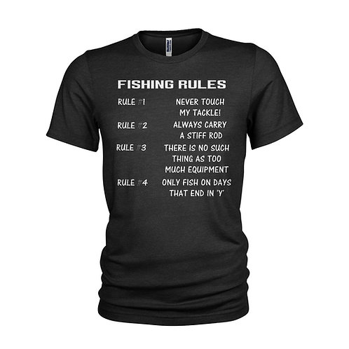 Fishing FISHING RULES - Never touch my tackle! - funny fishing T-shirt