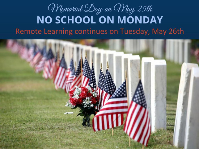 NO SCHOOL on Monday, May 25th - Memorial Day
