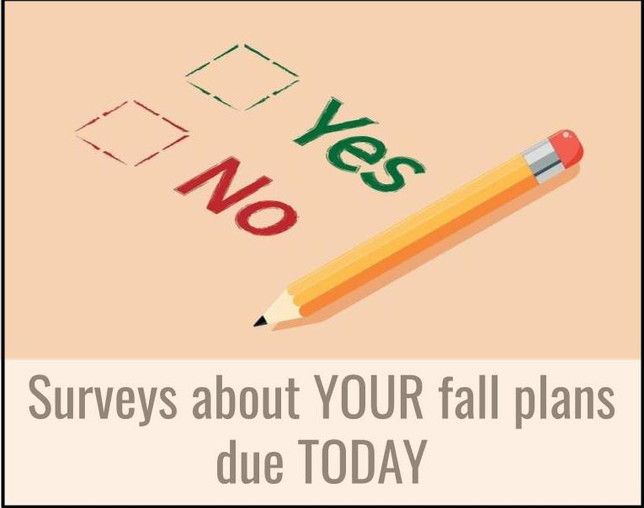 Reminder! Surveys about starting school this fall due Friday, August 7th