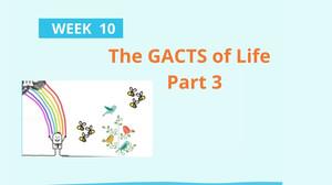 The GACTS of Life Part 3