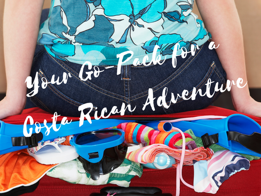 Your Go-Pack for A Costa Rica Adventure~3 things to Pack and 3 Things to Leave at Home