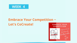 Embrace Your Competition~Let's CoCreate!