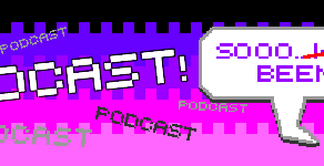 Podcast 28 - What/How You Been Gaming?