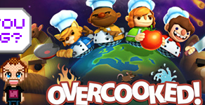 What You Been Gaming? - Overcooked PS4 1