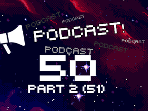 Podcast 50 - NOWO continues to hit the big Five Oh (2019 part 2...)