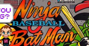 What You Been Gaming? - Ninja Baseball Bat Man Arcade (1993) Part 7