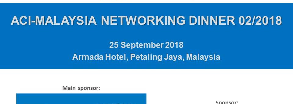 ACI-Malaysia Chapter Seminar & Networking Dinner