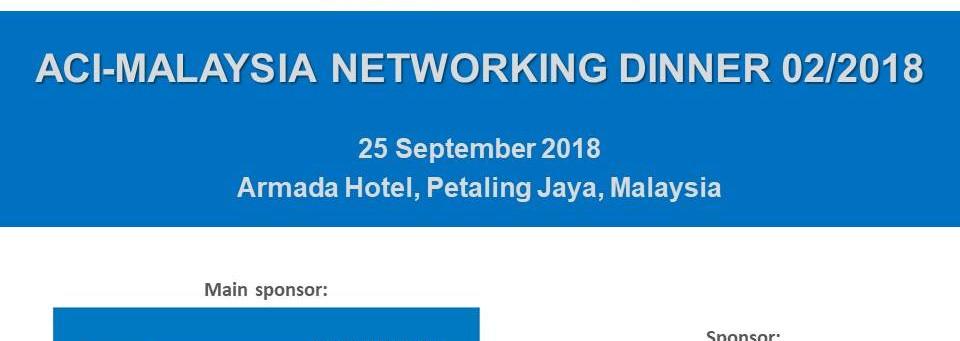 ACI-Malaysia Chapter Seminar & Networking Dinner