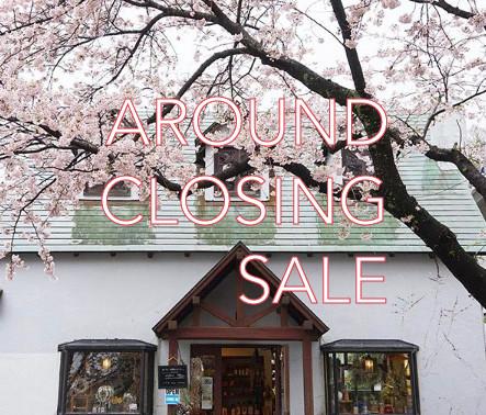 AROUND CLOSING SALE !!!