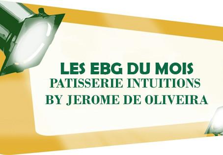 EBG DU MOIS: PÂTISSERIE INTUITIONS BY JEROME DE OLIVEIRA