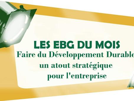LES EBG DU MOIS : Faire du Développement Durable un atout stratégique pour l'entreprise
