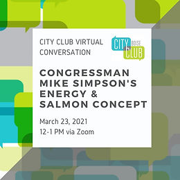 City Club of Boise Virtual Conversation: Congressman Mike Simpson's Energy & Salmon Concept