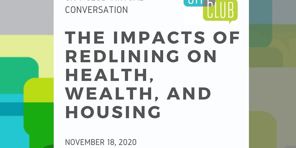 Virtual Conversation: The Impacts of Redlining on Health, Wealth and Housing