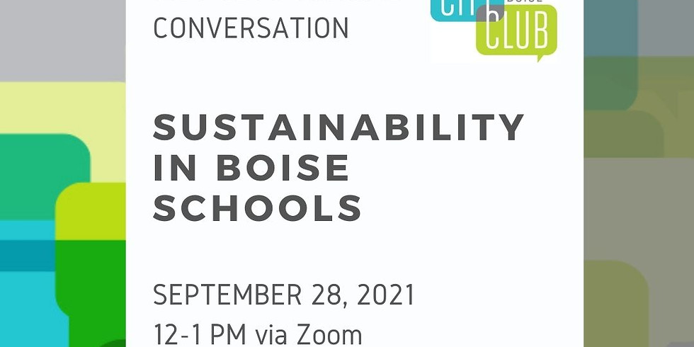 City Club of Boise Virtual Conversation: Sustainability in Boise Schools