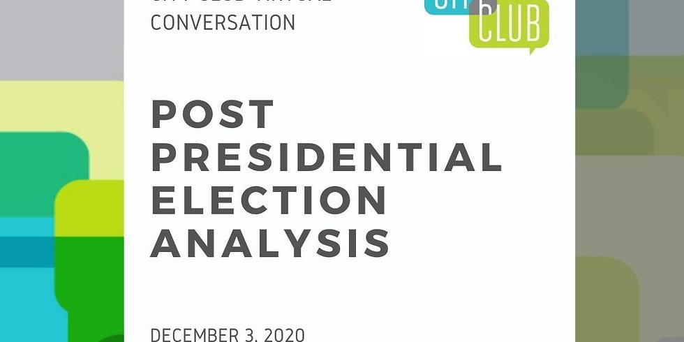Virtual Conversation: Post Presidential Election Analysis