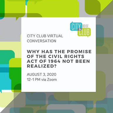 City Club Virtual Conversation: Why has the promise of the Civil Rights Act of 1964 not been realized?