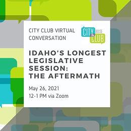 City Club of Boise Virtual Conversation: Idaho's Longest Legislative Session: The Aftermath