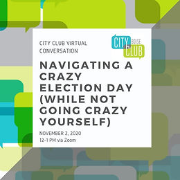 Virtual Conversation: Navigating a Crazy Election Day (While Not Going Crazy Yourself)