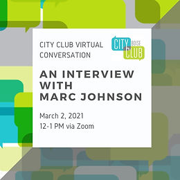 City Club of Boise Virtual Conversation: An Interview with Marc Johnson
