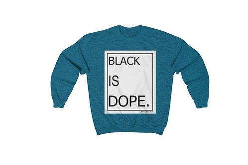 UNISEX BLACK IS DOPE SWEATER
