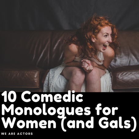 10 Comedic Monologues for Women (and Gals)