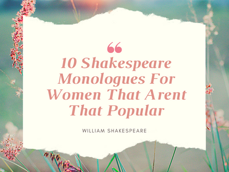 10 Shakespeare Monologues For Women That Aren't That Popular.