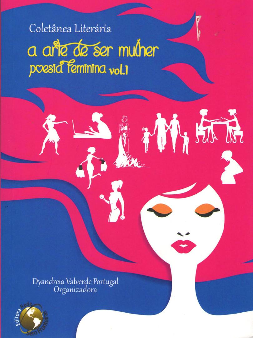 A arte de ser mulher - Poesia feminina - vol. 1