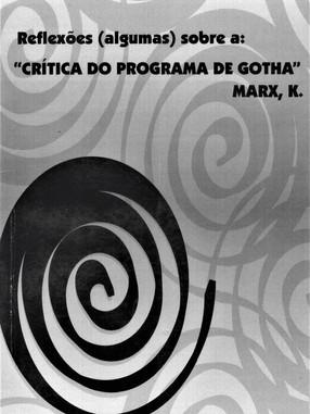"""Reflexões (algumas) sobre a: """"Crítica do Programa de Gotha"""" Marx,k."""