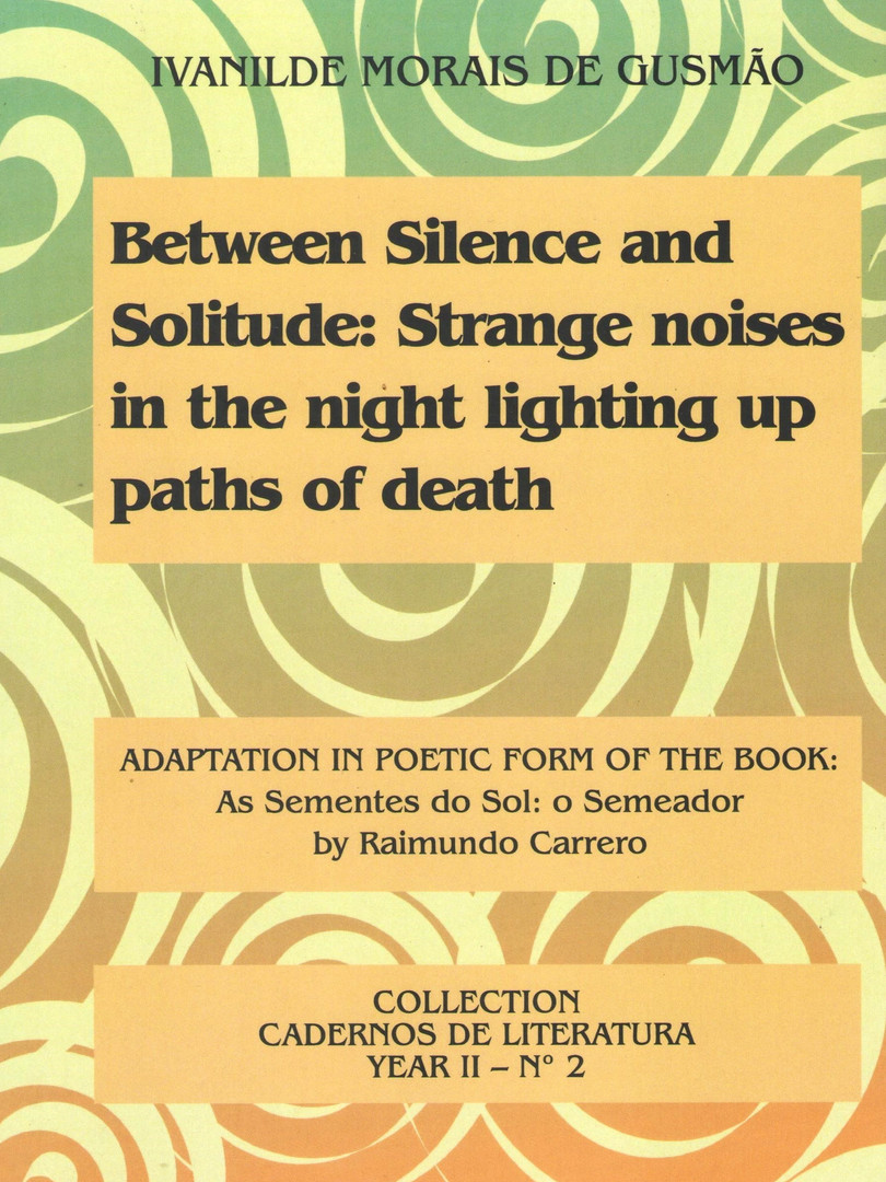 Between silence and solitude: strange noises in the night lighting up paths of death.