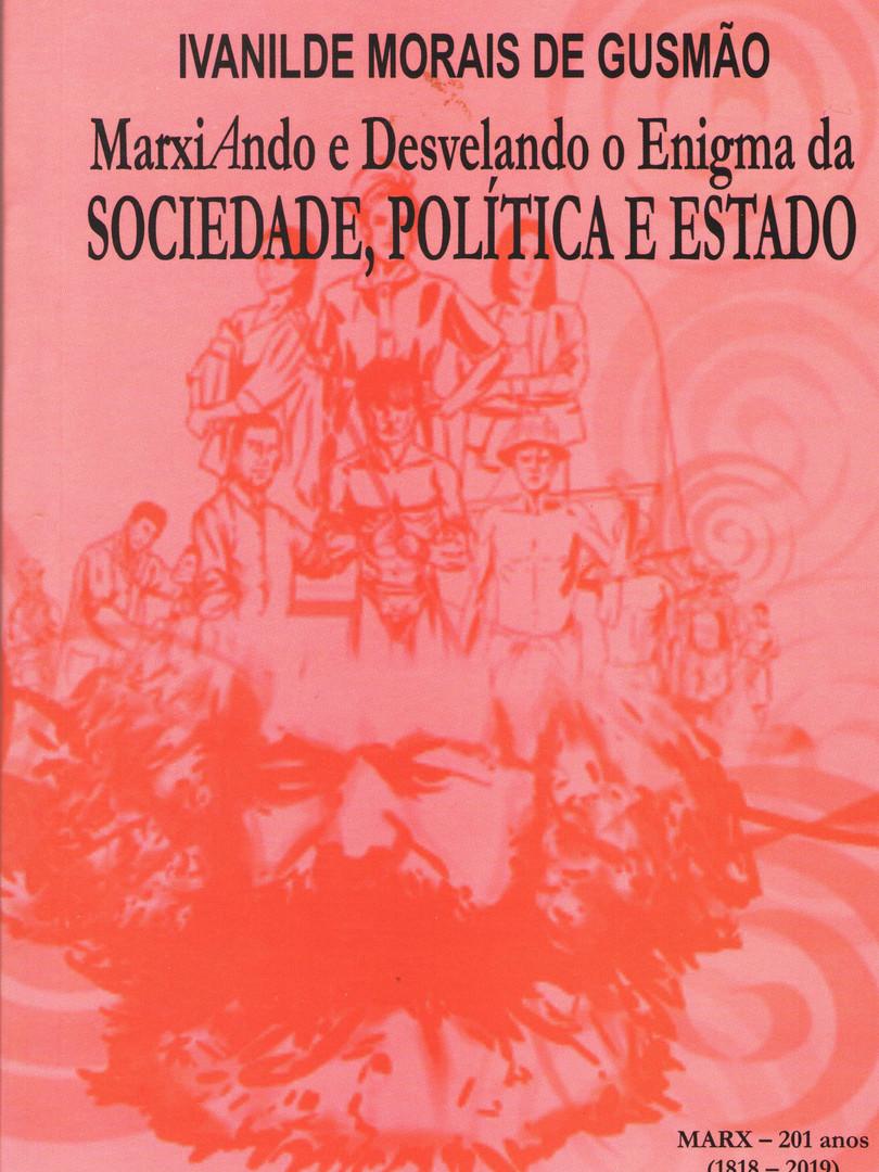 MarxiAndo e Desvelando o Enigma da Sociedade, Política e Estado.