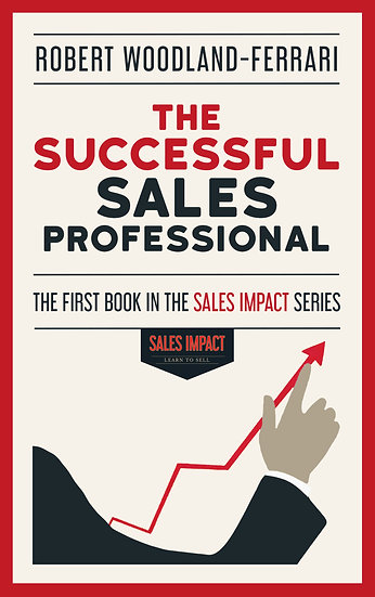 The Successful Sales Professional (Sales Impact Book 1)