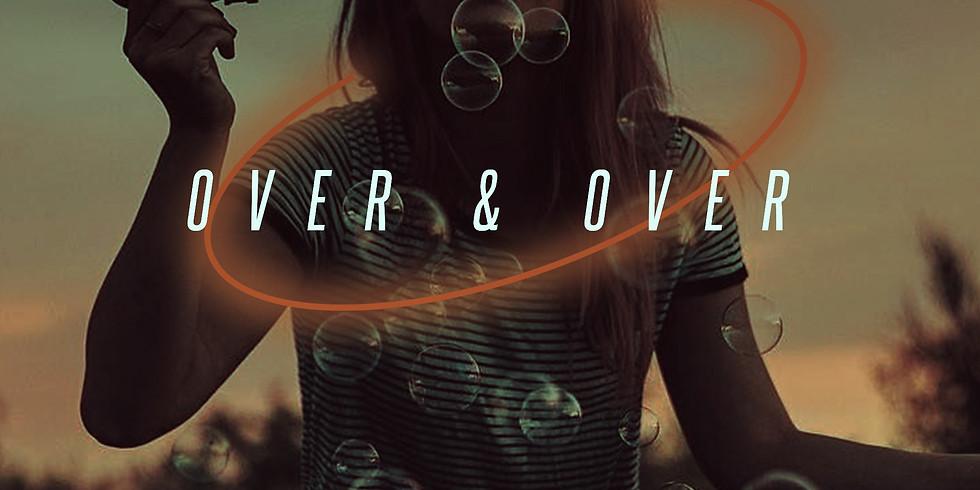 Over & Over feat George Wells/ Francisco/ Wilson/ Halia/ Atlantis