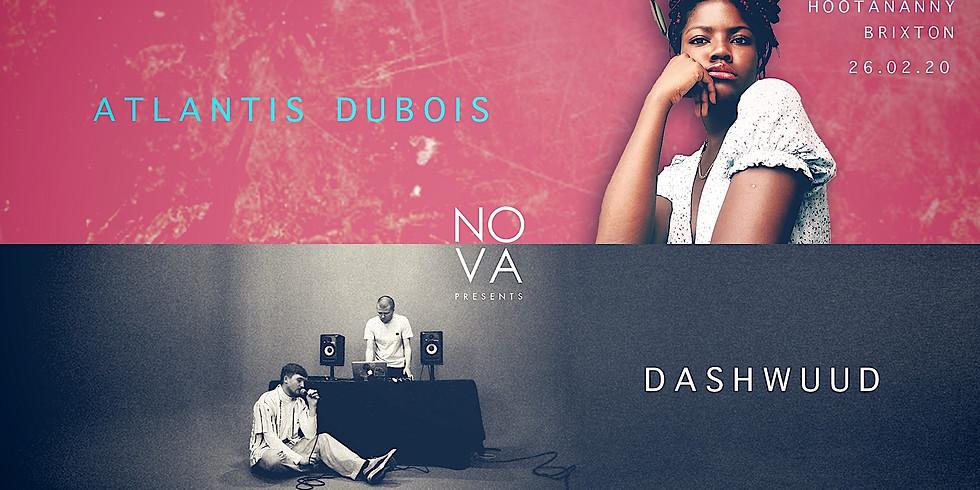 Nova presents @ Hootananny feat Atlantis + Dashwuud