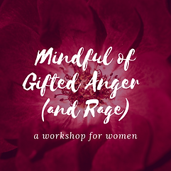 Mindful of Gifted Anger (and Rage).png