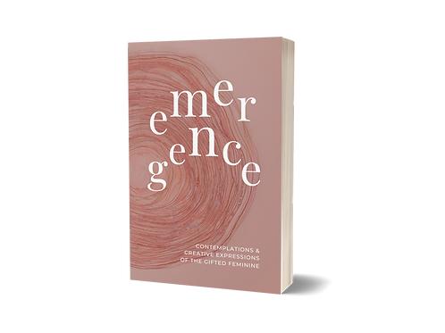 Emergence: Contemplations & Creative Expressions of the Gifted Feminine (ebook)