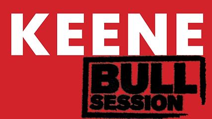 KEENE BULL SESSION.png