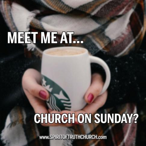 Meet Me At Church Sunday?