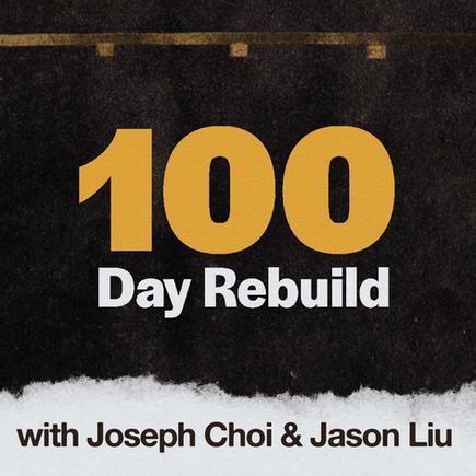 100 Day Rebuild