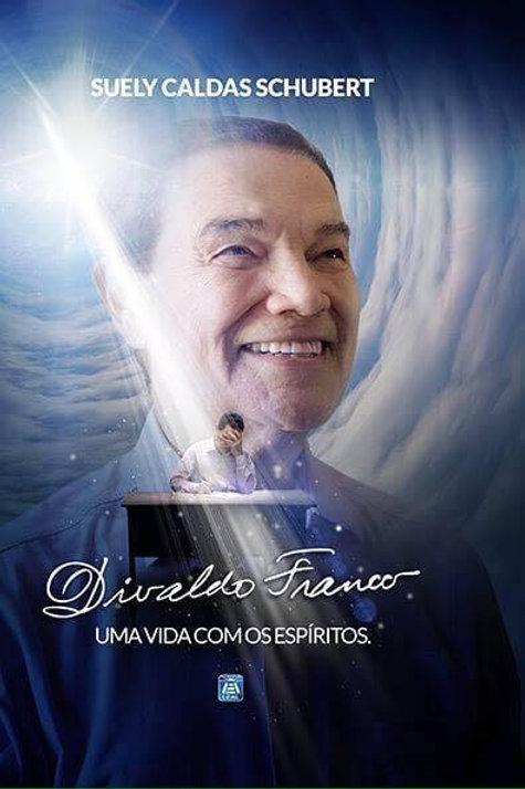 Divaldo Franco: Uma Vida com os Espíritos - Capa Dura