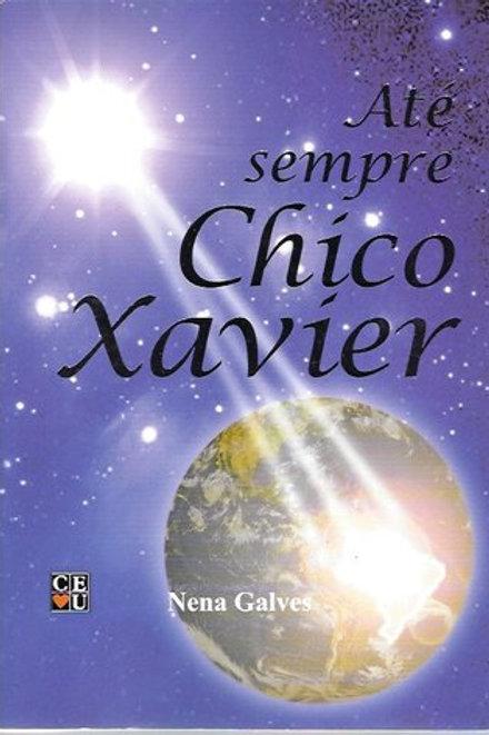 Até Sempre Chico Xavier!