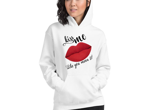 Kiss Me Like You Mean It Hoodie