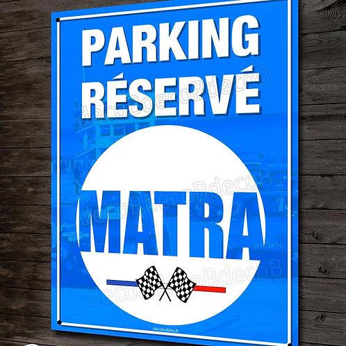"""Plaque métal déco """"Parking réservé Matra"""" Bagherra, Murena, Rancho, Matra 530..."""
