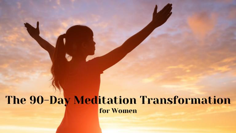 The 90-Day Meditation Transformation