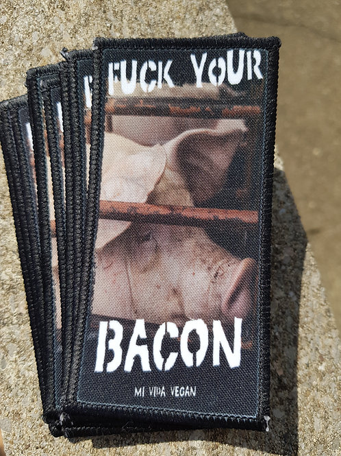 Fuck your bacon patch