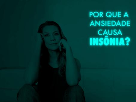 Por que a Ansiedade causa insônia?
