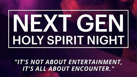 Next gen holy spirit night.jpg