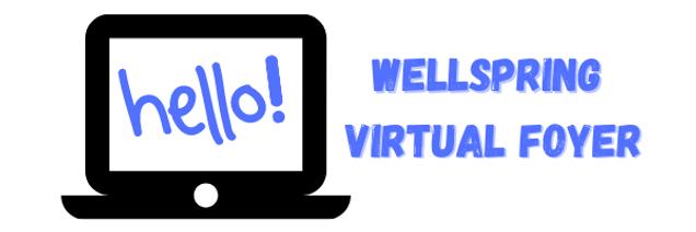 Wellspring Virtual Foyer (1).png